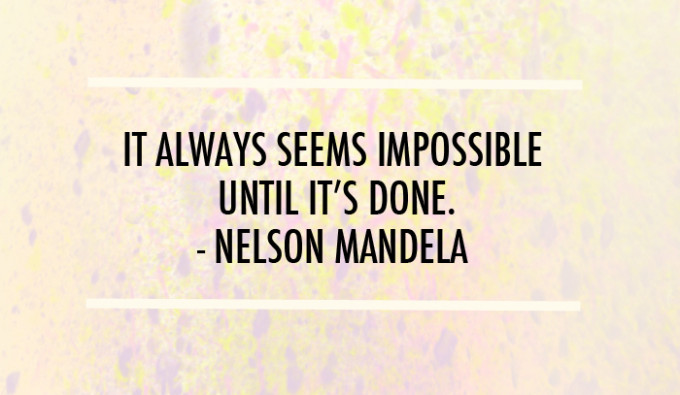 mandela impossible until it's done quote